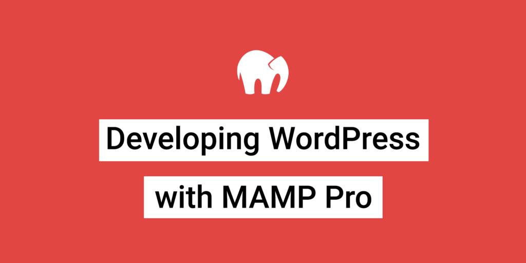 Developing WordPress Sites using MAMP Pro - Jason Yingling